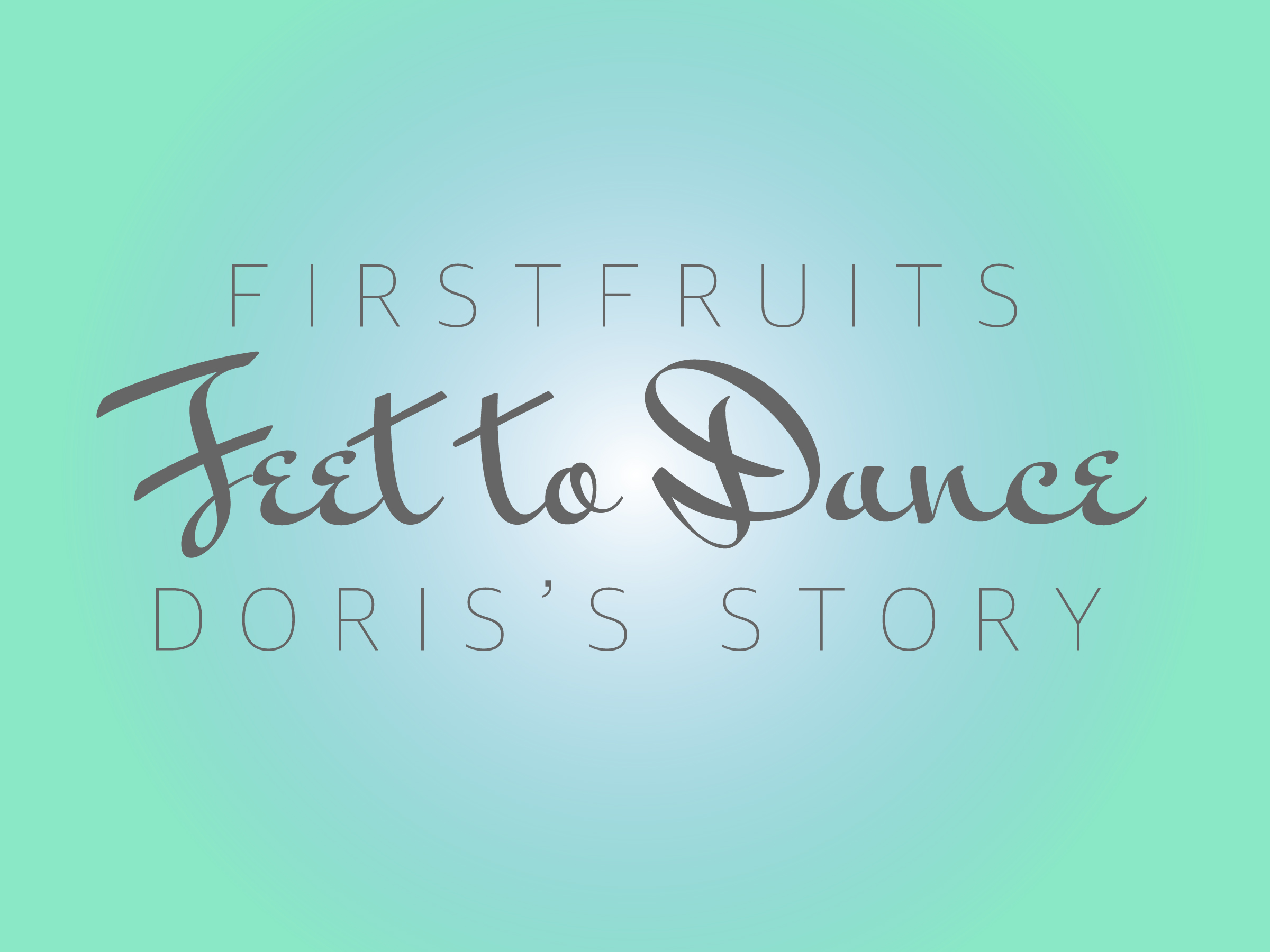 Feet to Dance: Doris's Story